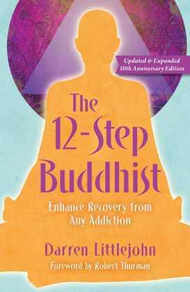 The 12-Step Buddhist 10th Anniversary Edition