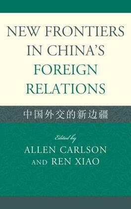 New Frontiers in China's Foreign Relations: Zhongguo Waijiao de Xin Bianjiang