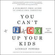 You Can't F*ck Up Your Kids