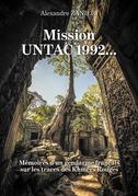 Mission UNTAC 1992... - Mémoires d'un gendarme français sur les traces des Khmers Rouges