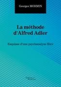 La méthode d'Alfred Adler - Esquisse d'une psychanalyse libre