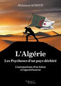 L'Algérie : Les Psychoses d'un pays déchiré - L'Automatisme d'un Islam à l'égard d'autrui