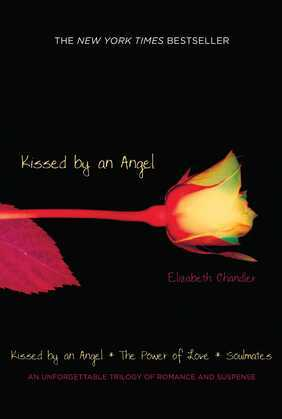 Kissed by an Angel: Kissed by an Angel; The Power of Love; Soulmates
