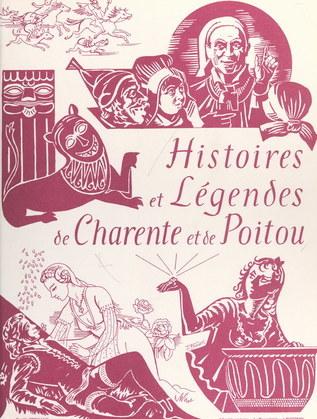 Histoires et légendes de Charente et de Poitou