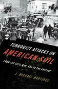 Terrorist Attacks on American Soil: From the Civil War Era to the Present