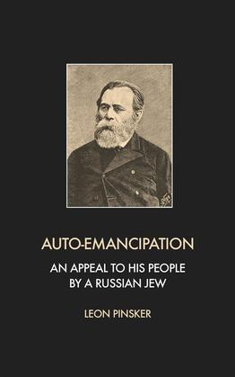 Auto-Emancipation: An appeal to his people by a Russian jew