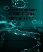 Looking at China  -  COVID-19 in Italy -