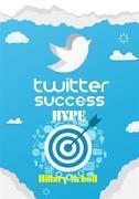 Twitter Success Hype