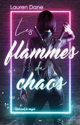 Unis par la magie - Les flammes du chaos