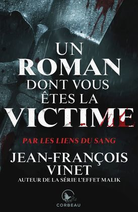 Un roman dont vous etes la victime - Par les liens du sang