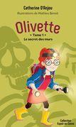 Olivette - Le secret des murs