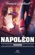 Les grandes passions de l'histoire - Napoléon