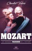 Les grandes passions de l'histoire - Mozart