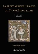 La légitimité en France de Clovis à nos jours