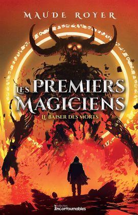 Les premiers magiciens - Le baiser des morts
