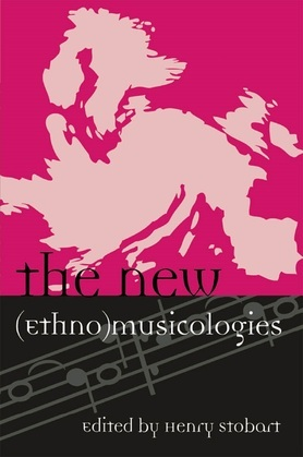 The New (Ethno)musicologies