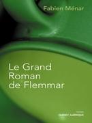 Le Grand Roman de Flemmar