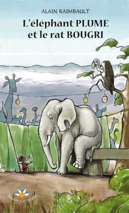 L'éléphant Plume et le rat Bougri
