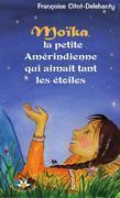 Moïka, la petite Amérindienne qui aimait tant les étoiles