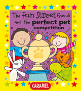 The Fun Street Friends and the Perfect Pet Competition