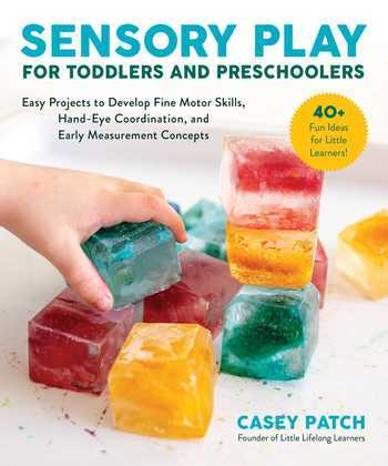 Sensory Play for Toddlers and Preschoolers