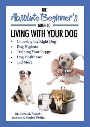 The Absolute Beginner's Guide to Living with Your Dog