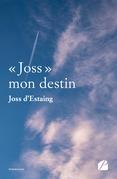 « Joss » mon destin