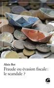 Fraude ou évasion fiscale : le scandale ?