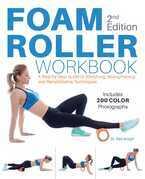 Foam Roller Workbook, 2nd Edition