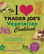 The I Love Trader Joe's Vegetarian Cookbook