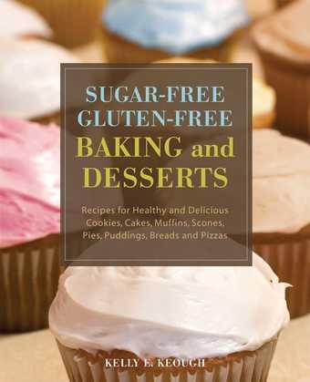 Sugar-Free Gluten-Free Baking and Desserts