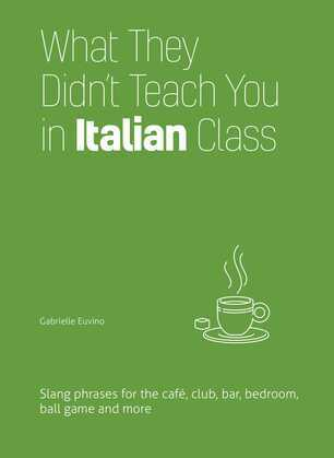 What They Didn't Teach You in Italian Class