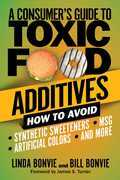 A Consumer's Guide to Toxic Food Additives