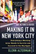 An Actor's Guide--Making It in New York City, Third Edition