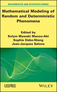 Mathematical Modeling of Random and Deterministic Phenomena