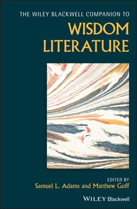 Wiley Blackwell Companion to Wisdom Literature