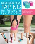 Kinesiology Taping for Rehab and Injury Prevention