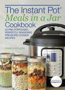 The Instant Pot® Meals in a Jar Cookbook
