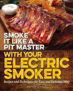 Smoke It Like a Pit Master with Your Electric Smoker