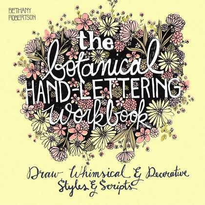 The Botanical Hand Lettering Workbook