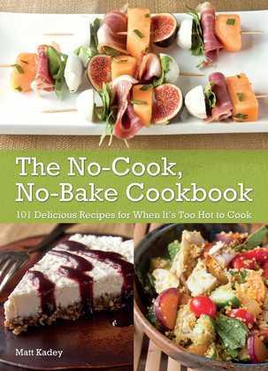The No-Cook No-Bake Cookbook