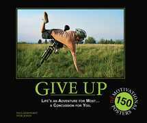 Give Up: Life's an Adventure for Most... a Concussion for You.