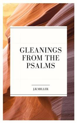 Gleanings from the Psalms