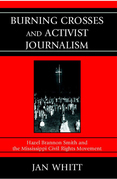 Burning Crosses and Activist Journalism: Hazel Brannon Smith and the Mississippi Civil Rights Movement
