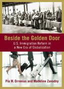 Beside the Golden Door: U.S. Immigration Reform in a New Era of Globalization