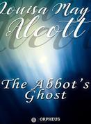 The Abbot's Ghost, or Maurice Treherne's Temptation: A Christmas Story