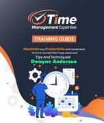 Time Management Expertise Training Guide