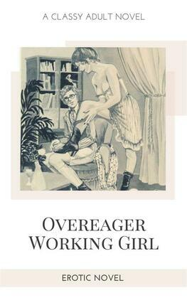 Overeager Working Girl