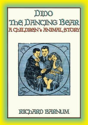 DIDO THE DANCING BEAR - a Children's Animal Story