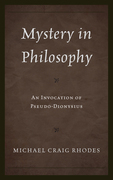 Mystery in Philosophy: An Invocation of Pseudo-Dionysius